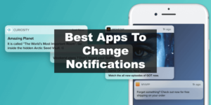 Apps to change notifications